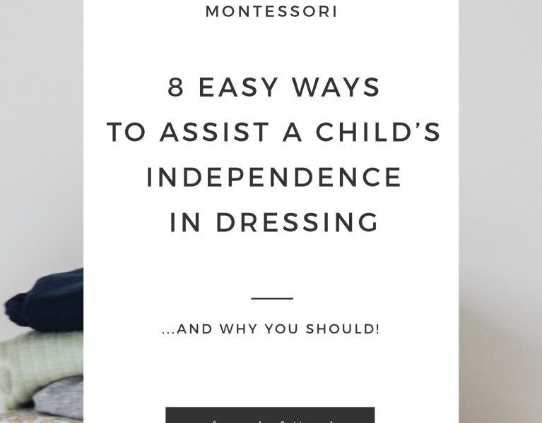 8 ways to assist independence in dressing for children in montessori-inspired homes
