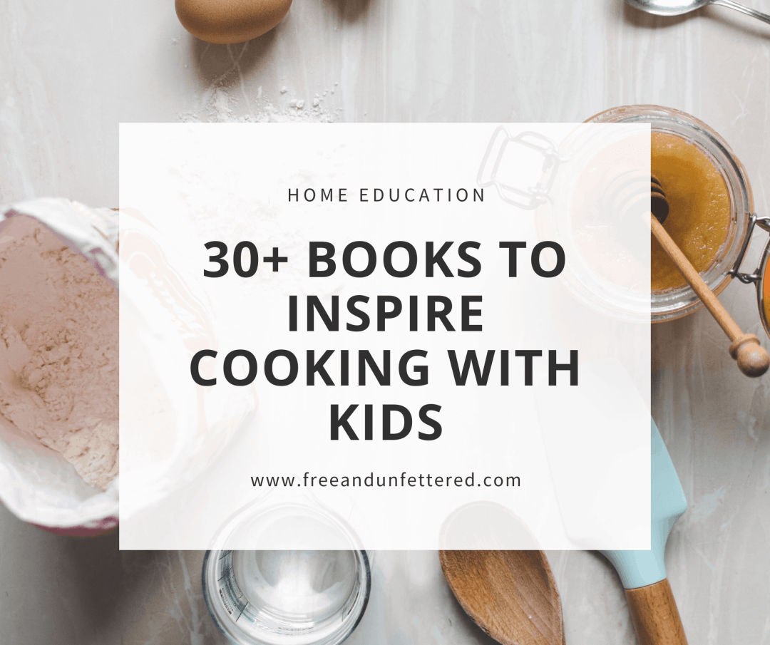 Do you enjoy cooking with your children? Or maybe you'd like to start but aren't sure where to begin? Here are more than 30 fabulous children's books that are sure to inspire you and your children to prepare a delicious meal together! #foodpreparation #kidsinthekitchen #childrensbooks #montessori #montessoriathome #practicallife #cookingwithkids
