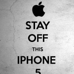 Stay Off This iPhone 5