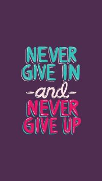 Never Give In and Never Give Up