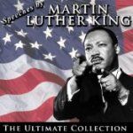 Speeches by Martin Luther King Jr.: The Ultimate Collection