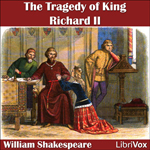 The Tragedy of King Richard II by William Shakespeare