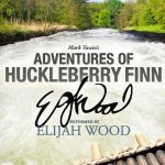 Adventures of Huckleberry Finn: A Signature Performance by Elijah Wood