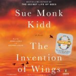 The Invention of Wings: A Novel by Sue Monk Kidd – Audio Book