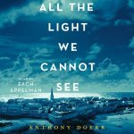 All the Light We Cannot See: A Novel by Anthony Doerr