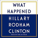 What Happened by Hillary Rodham Clinton – Free Audiobook