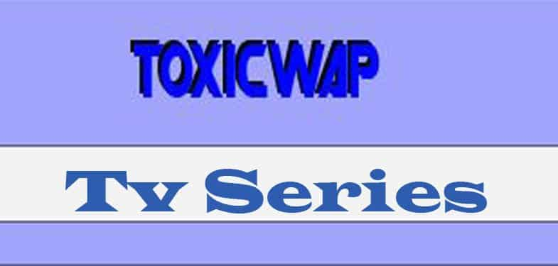 Toxicwap tv series