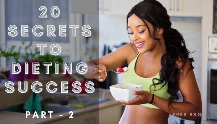 20 Secrets to Dieting Success – Part 2