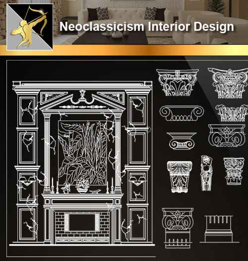 Neoclassicism Interior Design Cad Drawings Autocad Blocks Drawings Cad Details Elevation Free Cad Download World Download Cad Drawings