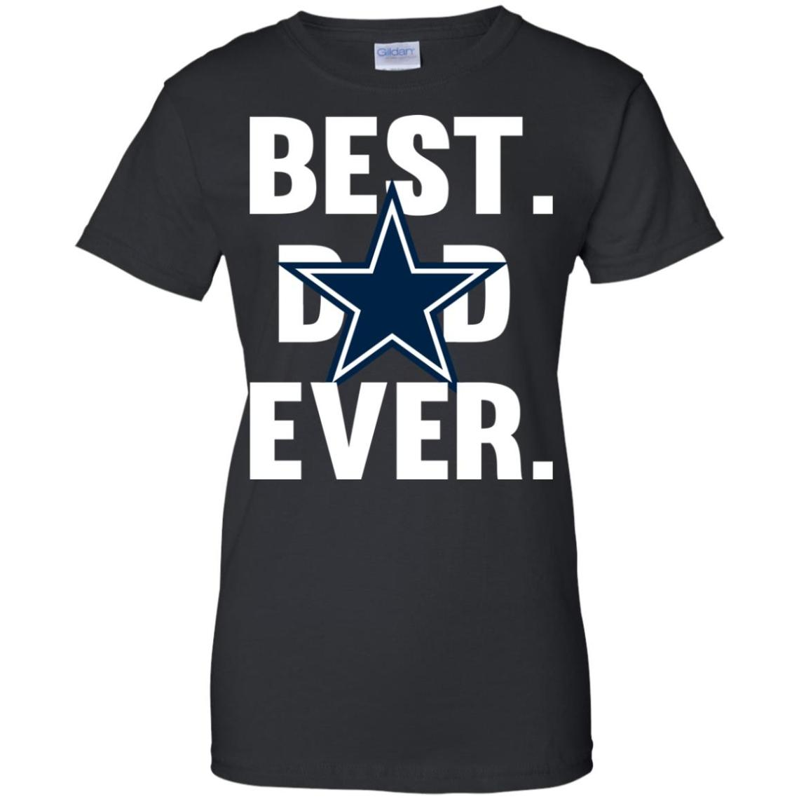 Download Best Dad Ever Dallas Cowboys T-Shirts, Hoodies, Tank Top ...