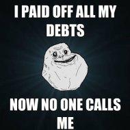 16-04-forever-alone-meme-debt-free-nobody-calls