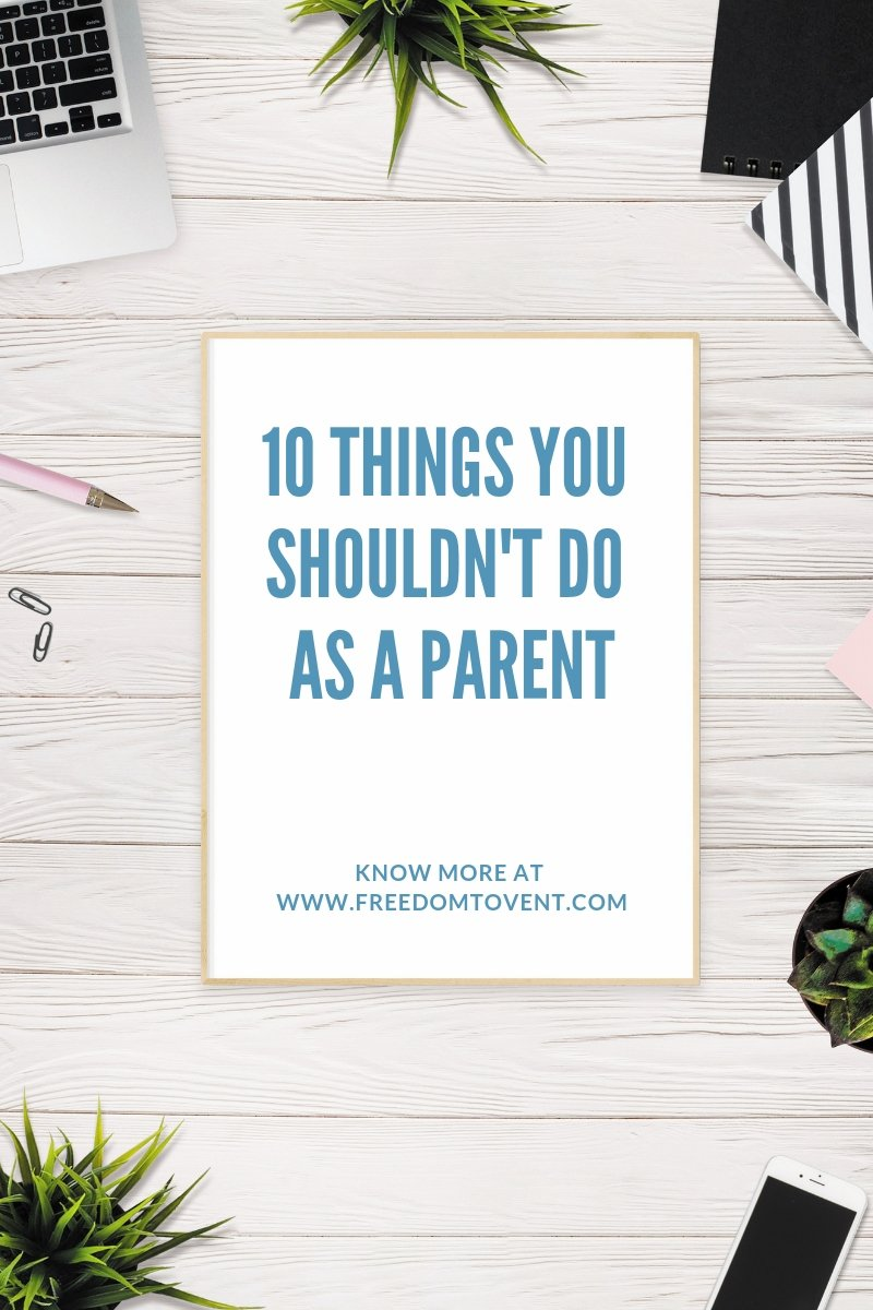 Read more about the article 10 Things You Shouldn't Do as a Parent
