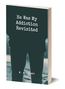 He Was My Addiction Revisited