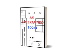 Be Entertained Book I