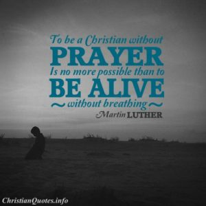 Martin-Luther-Christian-Quote-Without-Prayer