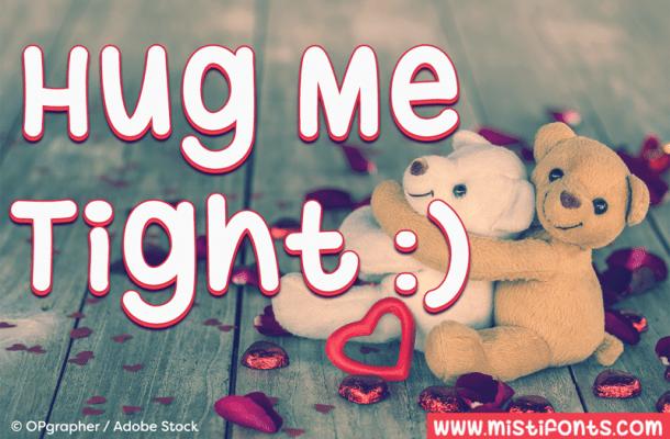 Hug Me Tight Font
