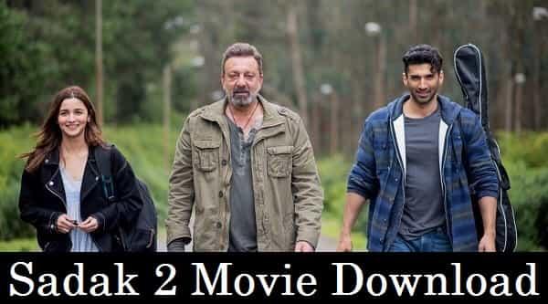 Sadak 2 Full Movie Download | Alia Bhatt, Aditya, Sanjay Dutt, Pooja