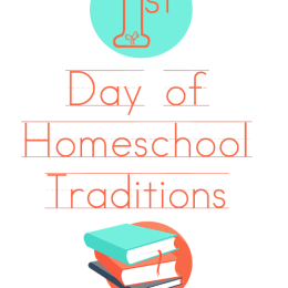 First Day of Homeschool Traditions
