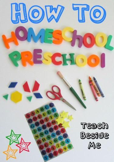 How to Homaeschool Preschool Teach Beside Me