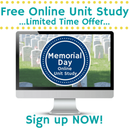 Free Memorial Day Online Unit Study – Limited Time!
