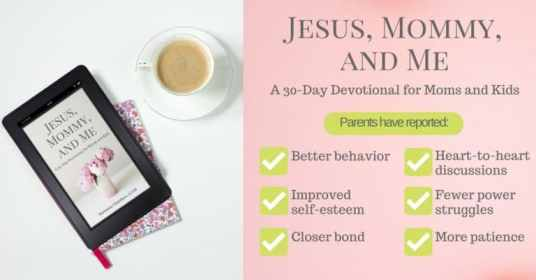 Free Jesus, Mommy, & Me 30-Day Devotional (Limited Time)