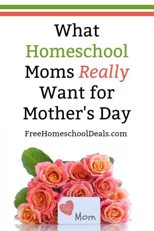 What Homeschool Moms Really Want for Mother's Day