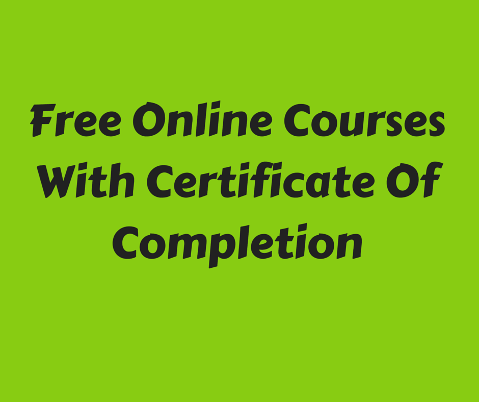 Free Online Courses With Certificate Of Completion