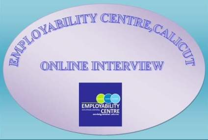 Virtual Interview Drive at Employability Centre, Calicut