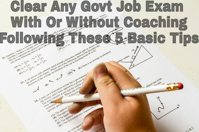 Clear Govt Job Exam With Or Without Coaching Following These 5 Basic Tips