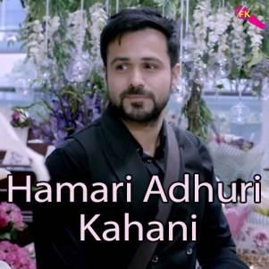 Hamari Adhuri Kahani Mp3 Download Dailymaza Hd
