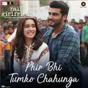 Phir Bhi Tumko Chahunga Free Karaoke