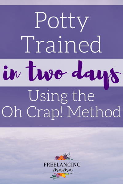 Daytime potty training using the Oh Crap method