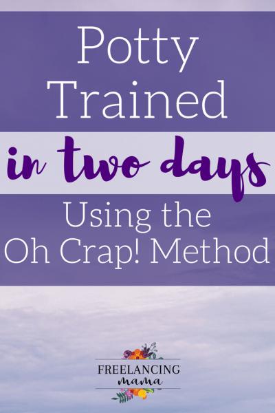 Daytime potty training using the Oh Crap method