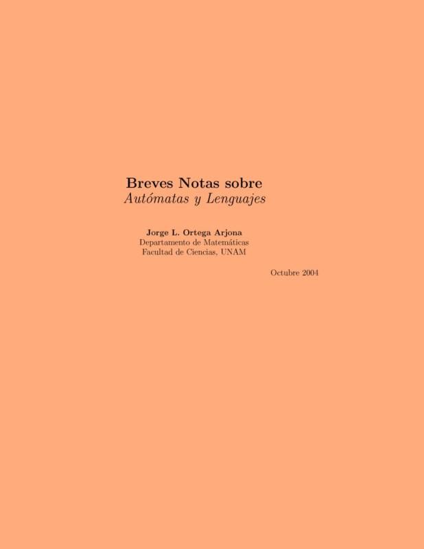 Breves notas sobre autómatas y lenguajes – Jorge L. Ortega Arjona