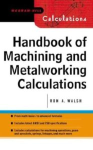 Handbook of Machining and Metal Working Calculations, Handbook of Machining and Metal Working Calculations PDF, handbook of machining and metalworking calculations, handbook of machining and metalworking calculations pdf, handbook of machining and metalworking calculations download, handbook of machining, handbook of metalworking calculations