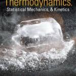 Physical Chemistry Thermodynamics Statistical Mechanics and Kinetics