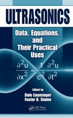 Ultrasonics by Dale Ensminger and Foster Stulen,  Ultrasonics Dale Ensminger Foster Stulen,  Ultrasonics Data Equations and Their Practical Uses by Dale Ensminger and Foster Stulen,  Ultrasonics Data Equations and Their Practical Uses by Dale Ensminger and Foster Stulen,  Ultrasonics Data Equations and Their Practical Uses