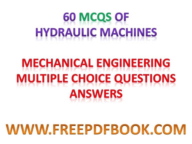 hydraulic machine objective questions, hydraulic machines objective questions pdf,  hydraulic machine mcq, hydraulic machines mcq