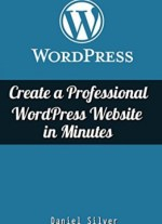 [PDF] WordPress: Create a Professional WordPress Site in Minutes