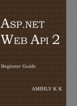 Asp.net Web Api 2: Beginner Guide
