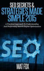 SEO Secrets & Strategies Made Simple 2015