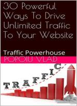 30 Powerful Ways To Drive Unlimited Traffic To Your Website