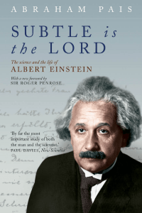 The Science and the Life of Albert Einstein by Pais, subtle is the lord the science and the life of albert einstein subtle is the lord the science and the life of albert einstein pdf