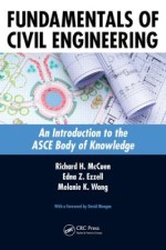 Fundamentals of Civil Engineering An introduction to the ASCE body of knowledge