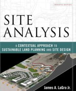 Site Analysis By James A LaGro Jr
