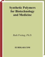 Synthetic Polymers for Biotechnology and Medicine – Ruth Freitag