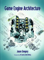 Game Engine Architecture by Jason Gregory