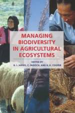 Managing Biodiversity in Agricultural Ecosystems by Jarvis, C. Padoch and Cooper
