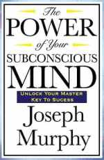 [PDF] The POWER of Your Subconscious Mind
