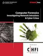 Computer Forensics – Investigating Network Intrusions and Cyber Crime